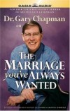 Gary Chapman - The Marriage You've Always Wanted