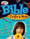 Nancy I Sanders - Bible Crafts & More: Ages 6 - 8