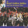 Product Image: Westminster Abbey Choir, London Brass, Llandaff Cathedral Choir, Welsh National  - The Royal Golden Jubilee: Music From 50 Royal Years