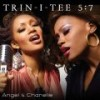 Product Image: Trin-i-tee 5:7 - Angel & Chanelle