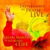 Product Image: Brian Martin & Worship 4 Life - Deliverance In Praise Live