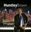 Product Image: Huntley Brown - Jazz Praise