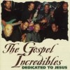Product Image: The Gospel Incredibles - Dedicated To Jesus