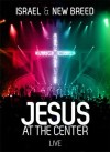 Israel And New Breed - Jesus At The Centre Live