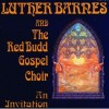 Product Image: Luther Barnes & The Red Budd Gospel Choir - An Invitation