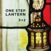 One Step Lantern - 5 + 2