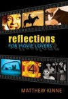 Matt Kinne - Reflections for Movie-Lovers