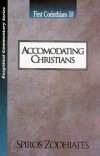 Spiros Zodhiates - Accommodating Christians: First Crinthians 10