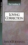 Spiros Zodhiates - Loving Correction: First Corinthians 16
