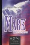 James McGowan, Mal Couch (Editor), Ed Hindson (Editor) - The Gospel of Mark: Christ The Servant