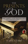 Mark Stibbe - The Presents Of God