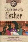Sandra L Glahn - Espresso With Esther