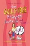 Jeannie St John Taylor - The Guilt-Free Prayer Journal for Moms