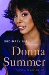 Product Image: Donna Summer, Marc Eliot - Ordinary Girl: The Journey