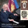 John Larsson - John Larsson Plays Vol 3: Glory! and The Blood Of The Lamb