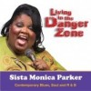 Product Image: Sista Monica Parker - Living In The Danger Zone