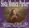 Product Image: Sista Monica Parker - Gimme That Old Time Religion: Sista Monica Parker Sings Gospel