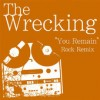 Product Image: The Wrecking - You Remain (Rock Remix)