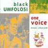 Black Umfolosi - One Voice: Xoxani Lixolane