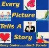 Product Image: Gerry Coates with the Earth Secrets - Every Picture Tells A Story