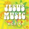 Product Image: Bob Bennett, Bill Batstone, Alex MacDougall  - Jesus Music Again