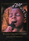 Product Image: Watoto Children's Choir - Live In LA