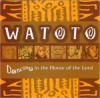 Product Image: Watoto Children's Choir - Dancing In The House Of The Lord