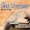 Product Image: The Swan Silvertones - Mary Don't You Weep