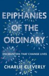 Charlie Cleverly - Epiphanies Of The Ordinary