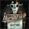 Product Image: Thorntree - Bullet Proof