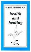 Lilian B Yeomans - Health and Healing