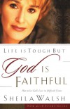 Sheila Walsh - Life Is Tough But God Is Faithful