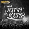 Product Image: Gateway Worship - Forever Yours