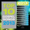 Product Image: Maranatha! Music - Top 10 Gospel Songs 2013