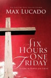 Product Image: Max Lucado - Six Hours One Friday
