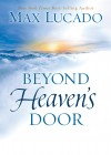 Product Image: Max Lucado - Beyond Heaven's Door
