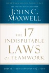 John C Maxwell - The 17 Indisputable Laws Of Teamwork