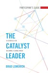 Brad Lomenick - The Catalyst Leader Participant's Guide