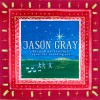 Jason Gray - Christmas Stories: Repeat The Sounding Joy
