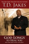 Product Image: TD Jakes - God Longs To Heal You
