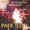 Product Image: Paul Lule - Going All The Way To Heaven (Expanded Version)