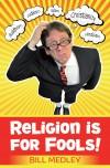 Bill Medley - Religion Is For Fools!