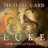 Product Image: Michael Card - Luke: A World Turned Upside Down
