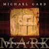 Product Image: Michael Card - Mark: The Beginning Of The Gospel
