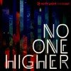 North Point InsideOut - No One Higher