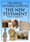 Robert W Yarbrough - The Kregel Pictorial Guide to the New Testament