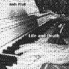 Andy Pratt - Life And Death