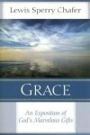 Lewis Sperry Chafer - Grace: An Exposition of God's Marvelous Gift