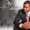 Product Image: Derrick Wright & Driven - Derrick Wright & Driven