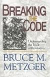 Bruce M Metzger - Breaking the code